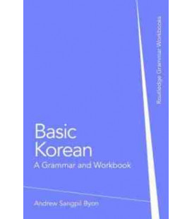 Basic Korean - A Grammar and Workbook (Routledge Grammar Workbooks)
