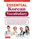 Essential Korean Vocabulary- Learn the Key Words and Phrases Needed to Speak Korean Fluently