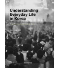 Understanding Everyday Life in Korea- Brief Answers to 80 FAQs on Korea