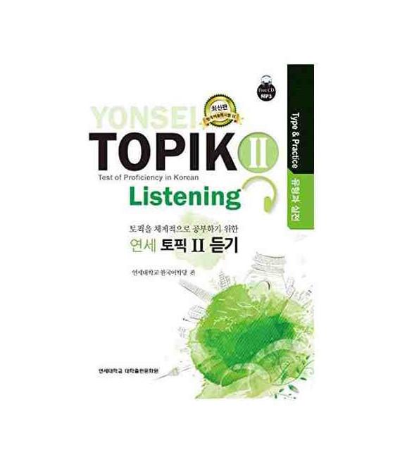Yonsei Topik II- Listening (Test of Proficiency in Korean)- Type & Practice- Incluye CD MP3