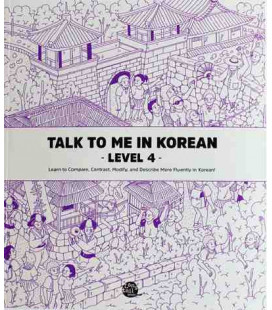 Talk to me in Korean - Level 4 - Learn to Compare,Contrast,Modify and Descr more fluently in Korean