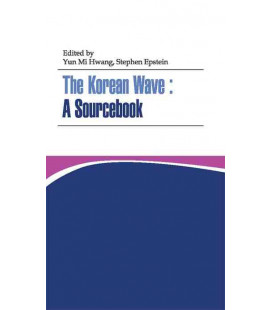 The Korean Wave: A Sourcebook
