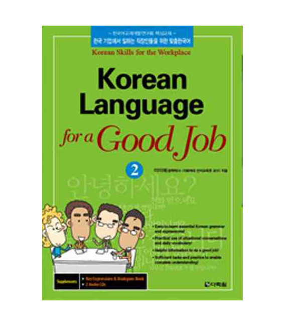 Korean Language for a Good Job 2 (Includes Key Expressions & Dialogues Booklet and Audio CD)