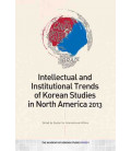 Intellectual and Institutional Trends of Korean Studies in North America 2013