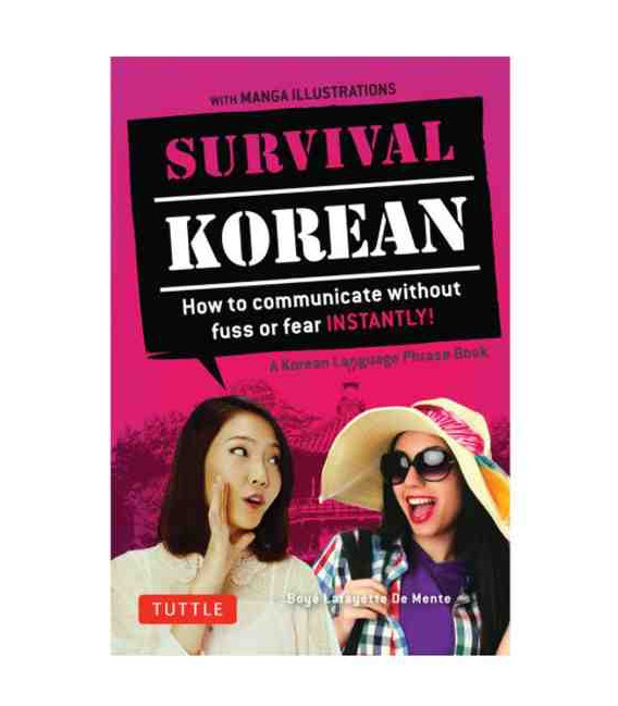 Survival Korean- Hot to communicate without fuss or fear instantly