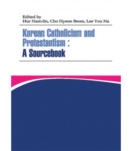 Korean Catholicism and Protestantism: A Sourcebook