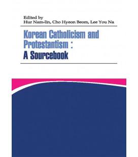 Korean Catholicism and Protestantism: A Sourcebook