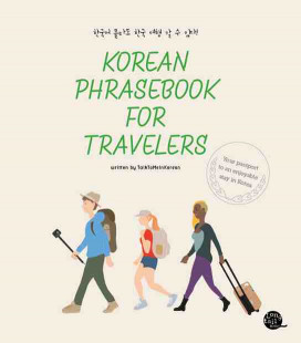Korean Phrasebook for Travelers - Your passport to an enjoyable stay in Korea
