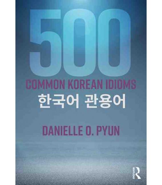 500 Common Korean Idioms (Includes downloadable MP3 audio)