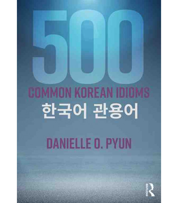 500 Common Korean Idioms (Incluye audio MP3 descargable)