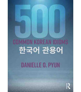 500 Common Korean Idioms (Inclut l'audio MP3 téléchargeable)